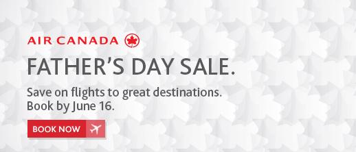 Air Canada 加航、WestJet 西捷航空 父亲节特卖,全球航线机票特价销售!6月16日截止!