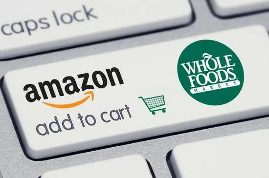 亚马逊收购全食超市,超市商品网上开卖!价格战全面开打!