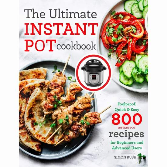 《The Ultimate Instant Pot 电压力锅菜谱800道》6折 8.6加元!